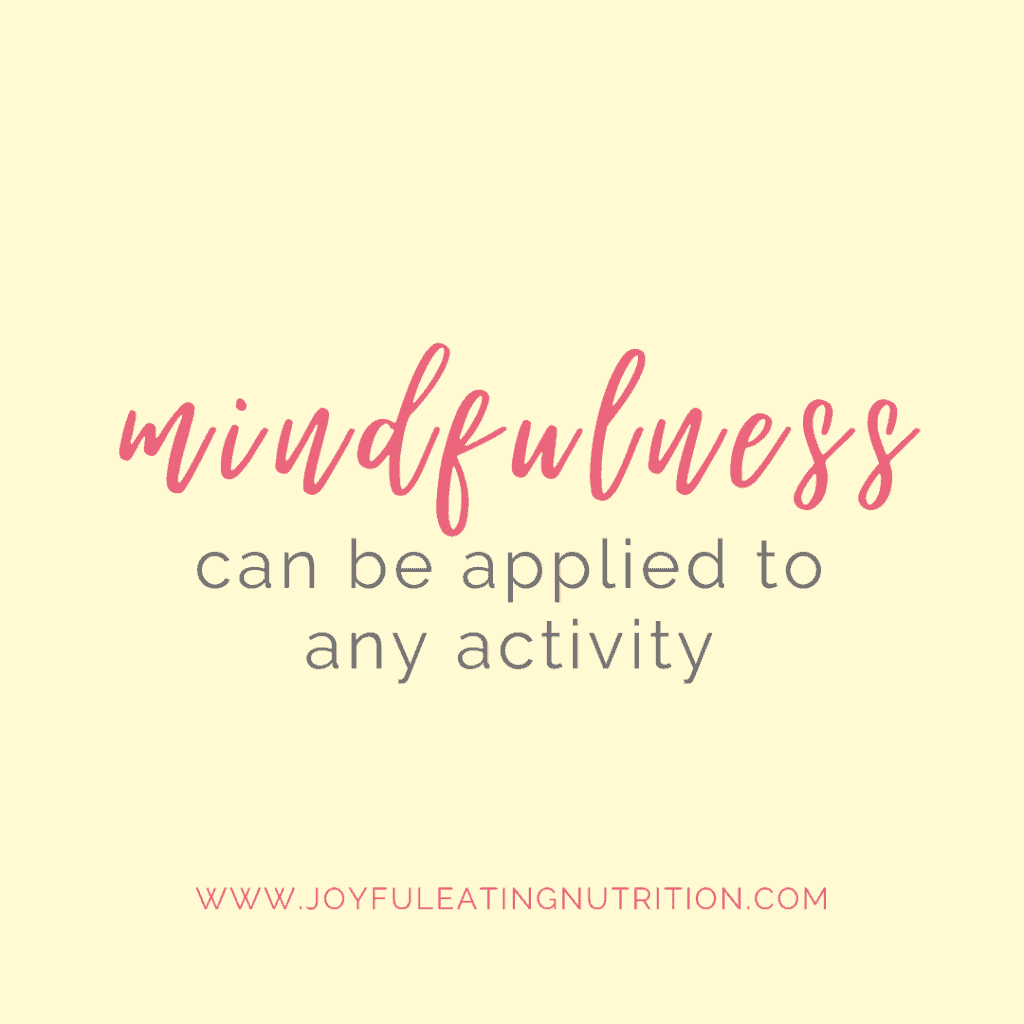 mindfulness can be applied to any activity