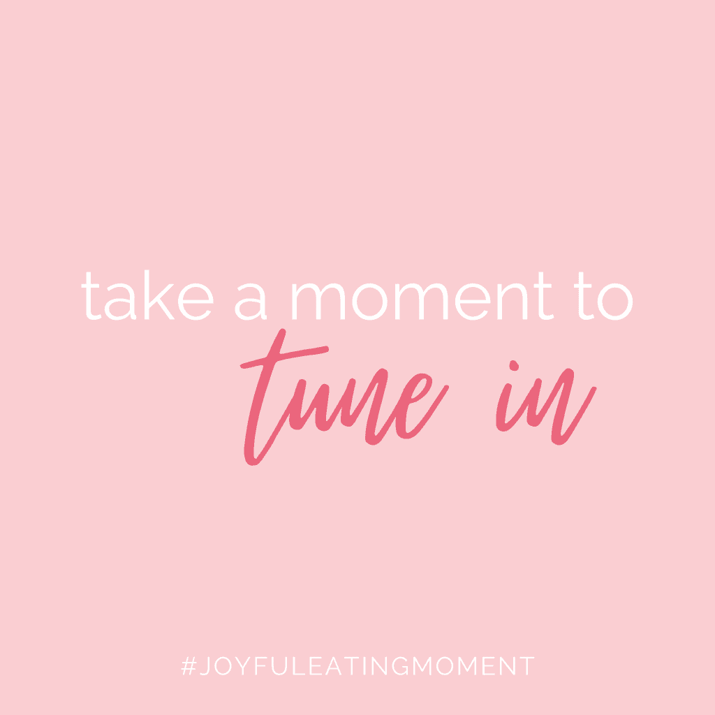 A joyful eating moment quote: take a moment to tune in