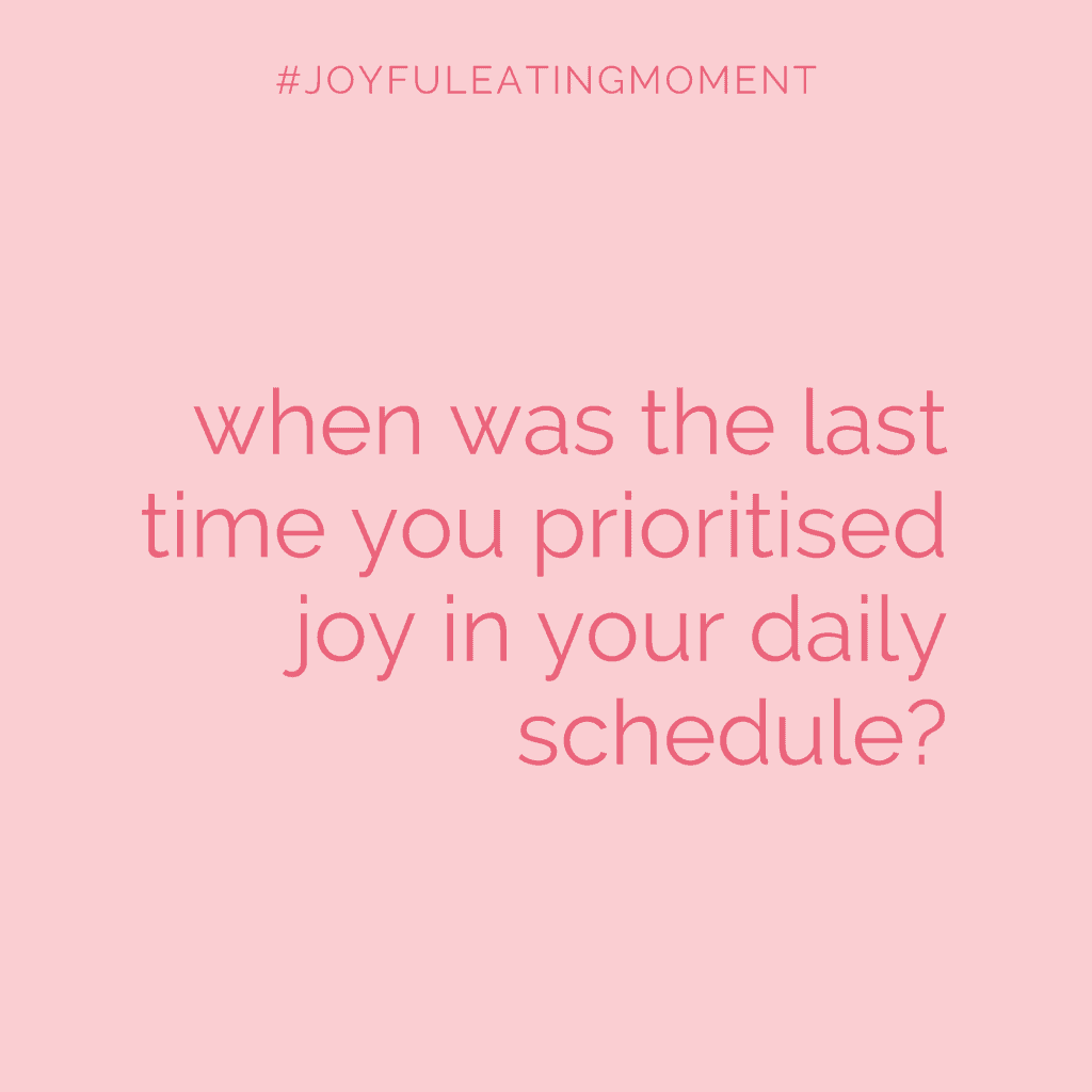 A joyful eating moment Quote: when was the last time you prioritised joy in your daily schedule?
